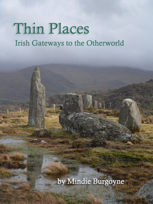 Thin Places: Irish Gateways to the Otherworld by Mindie Burgoyne